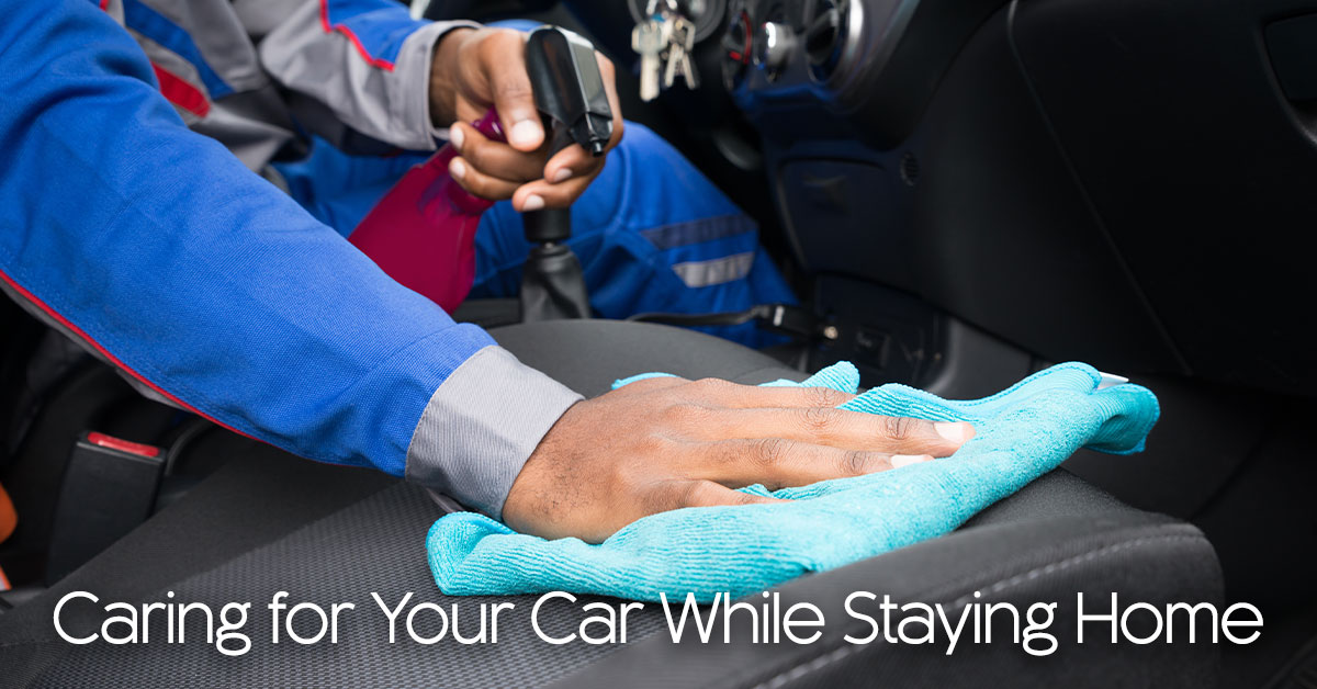 Caring For Your Car While Staying Home