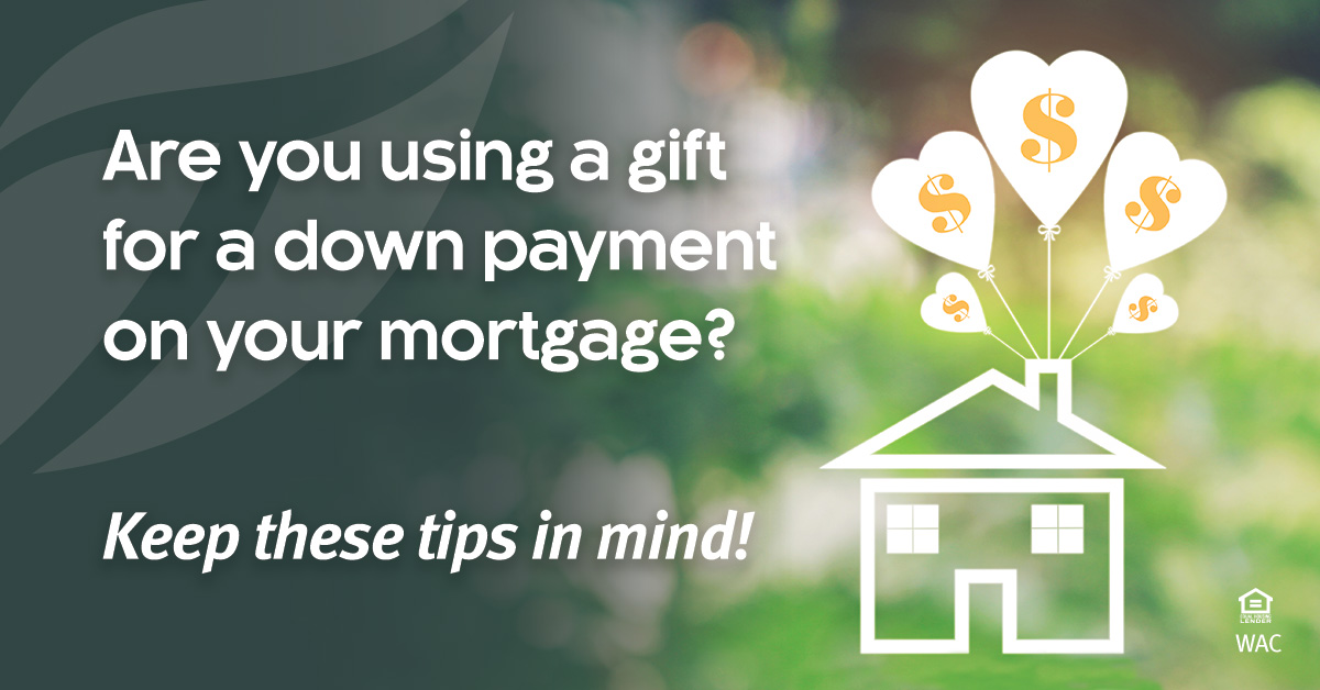 How to Use a Gift for a Down Payment on Home Loan