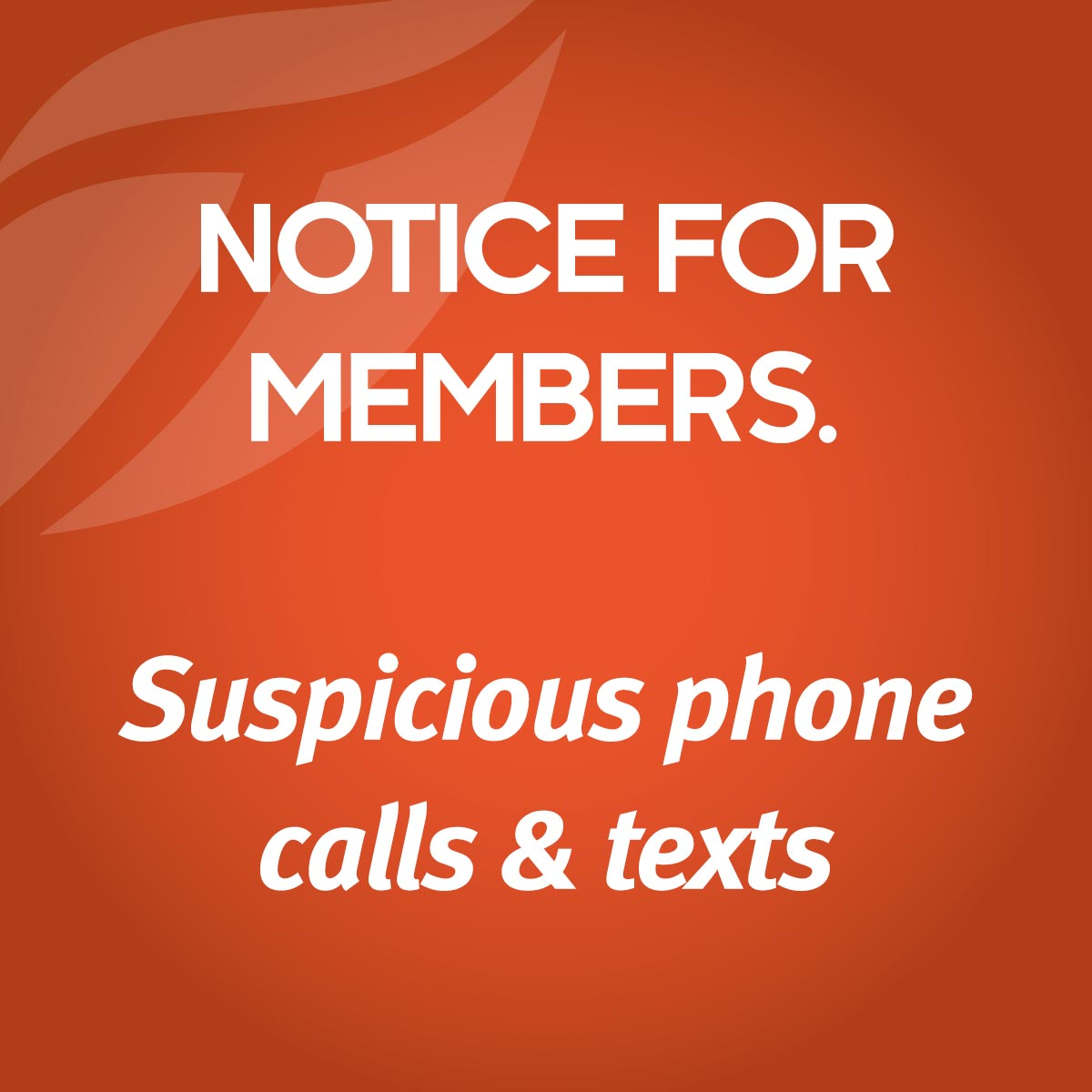 Notice for members - Phone and Text Fraud