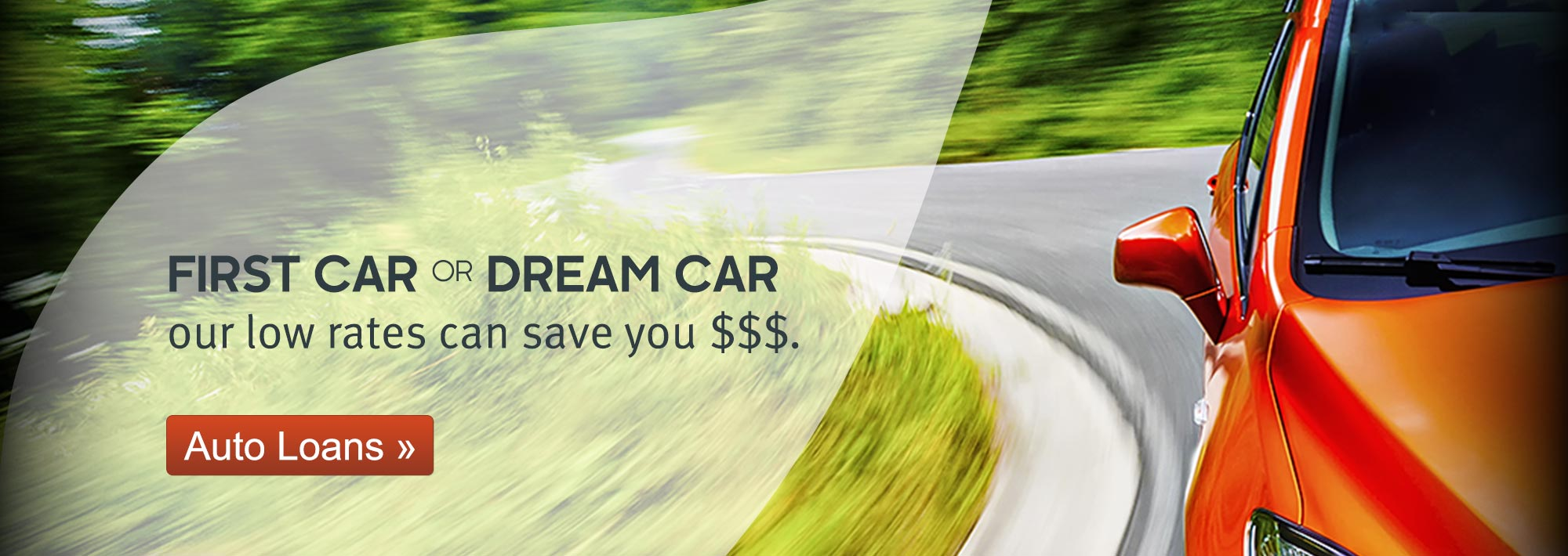 First Car or Dream Car…our low rates can save you money!