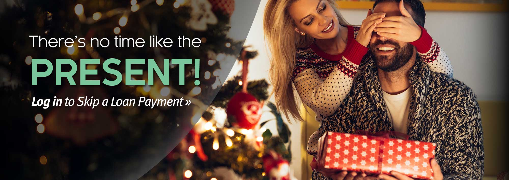There's no time like the present! Log in to Skip a Loan Payment.