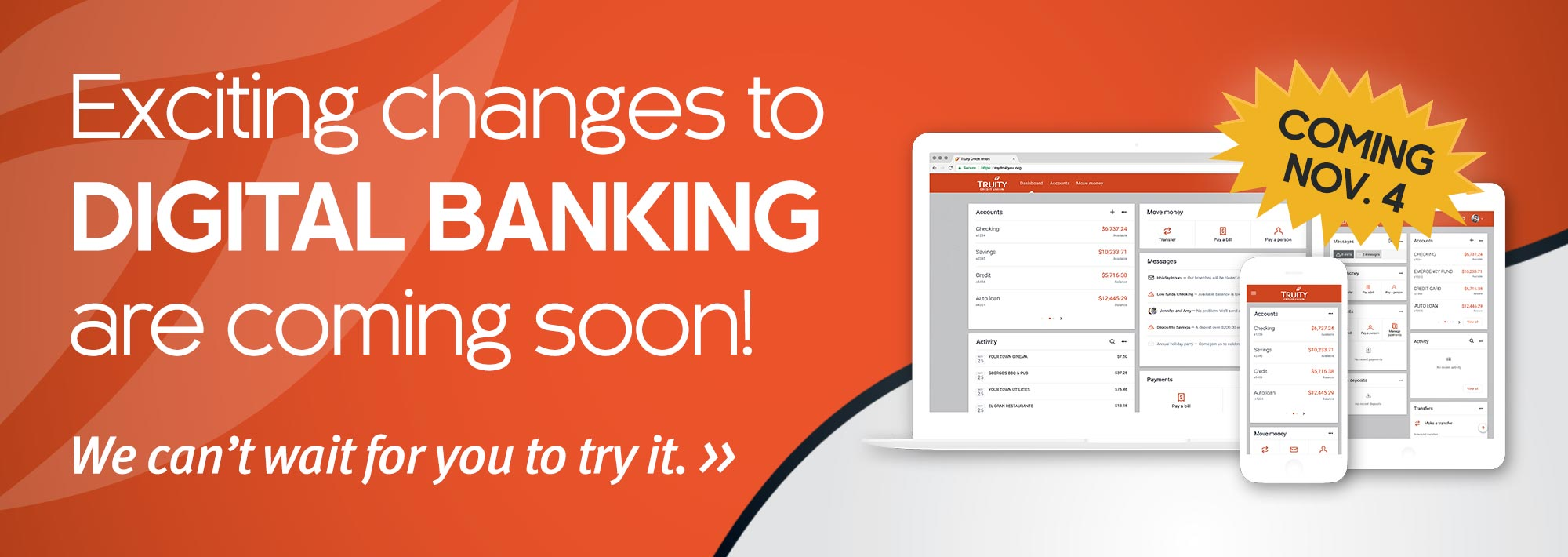 Exciting changes to Digital Banking are coming Nov 4. We can't wait for you to try it!